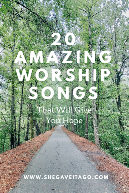 20 Amazing Worship Songs That Will Give You Hope - She Gave It A Go