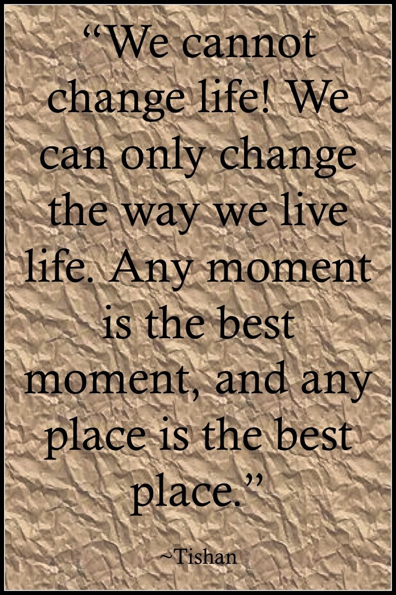 Wise Quotes On Life Quotes  Tishan  We Cannot Change Life We Can Only Change