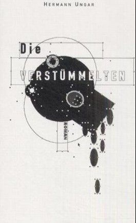 Hermann Ungar: Die Verstümmelten (The Maimed) 1923 LB 4.8