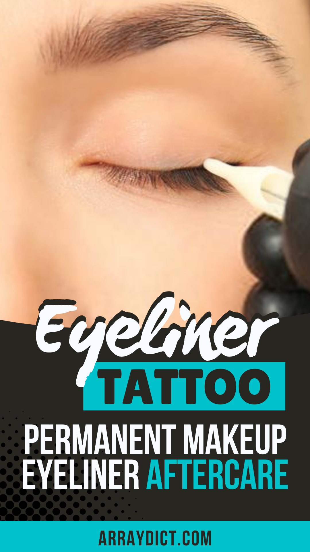 Eyeliner Tattoo (Aftercare Instructions) What You Need to