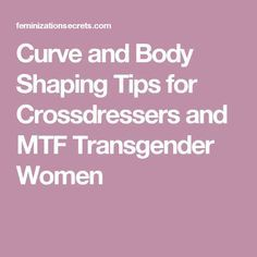 Transgender male body shaping apologise, too