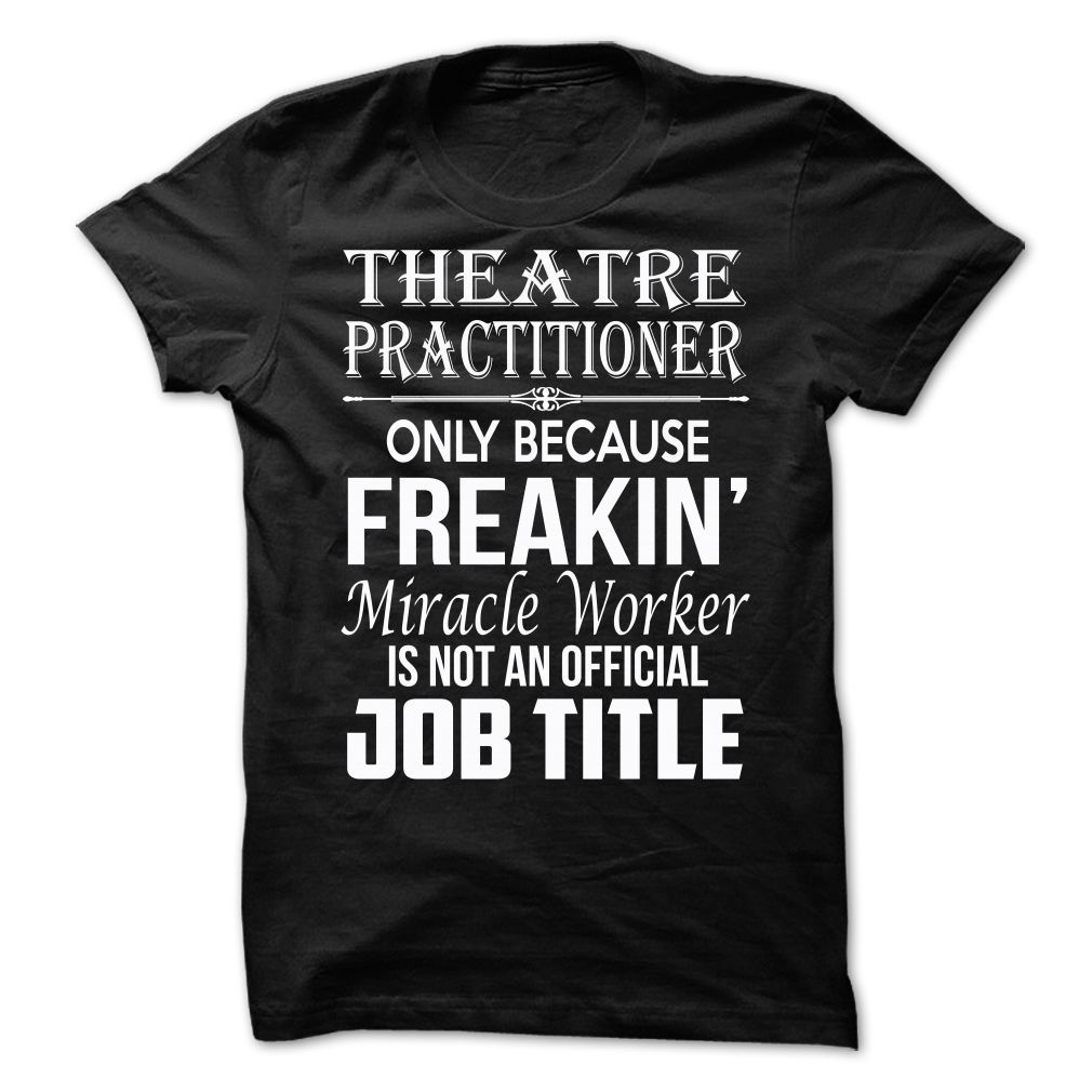 Love being A THEATRE PRACTITIONER T-Shirts, Hoodies. SHOPPING NOW ==► https://www.sunfrog.com/No-Category/Love-being--THEATRE-PRACTITIONER-63158111-Guys.html?id=41382