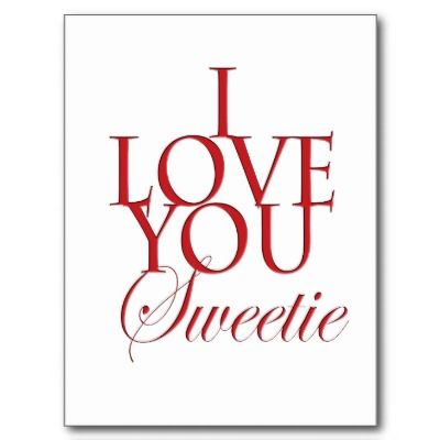 I Love You Sweetie Love You L Love You My Love