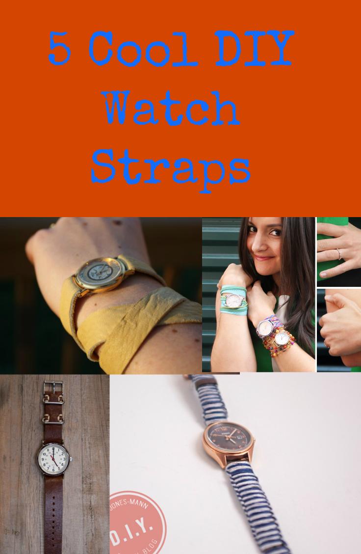 5 Cool Diy Watch Straps You Will Love Watch Strap Diy Watch