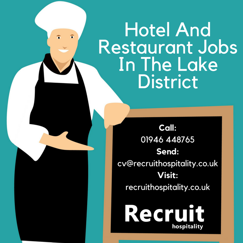 Hotel Restaurant And Chef Jobs And Recruitment In The Lake District Cumbria Cumbria And The Lake District Cumbria Lake District Restaurant Jobs