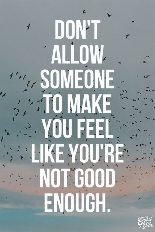 There is nothing worse than feeling as though you're not good enough no matter how hard you try