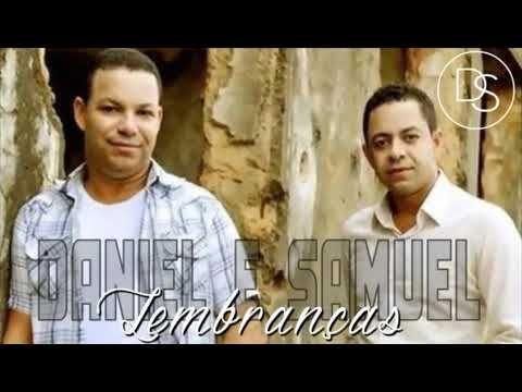 Daniel E Samuel Lembrancas Youtube Daniel E Samuel