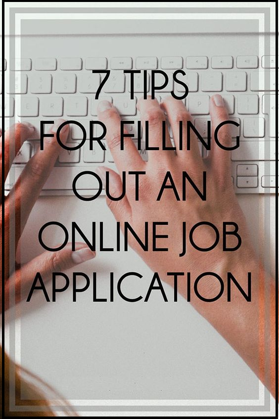 7 Tips for filling out an online job application Online