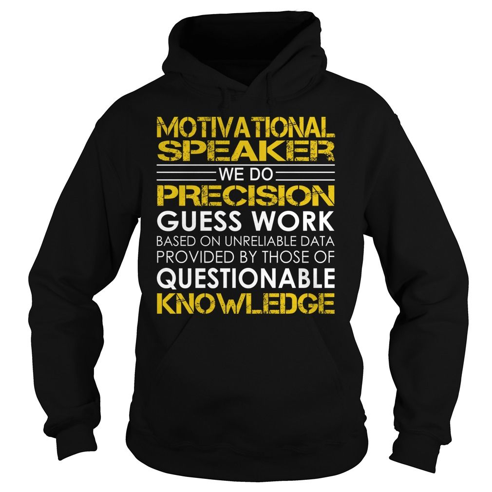 Motivational speaker We Do Precision Guess Work Questionable Knowledge T-Shirts, Hoodies. CHECK PRICE ==► https://www.sunfrog.com/Jobs/Motivational-speaker-Job-Title-Black-Hoodie.html?id=41382