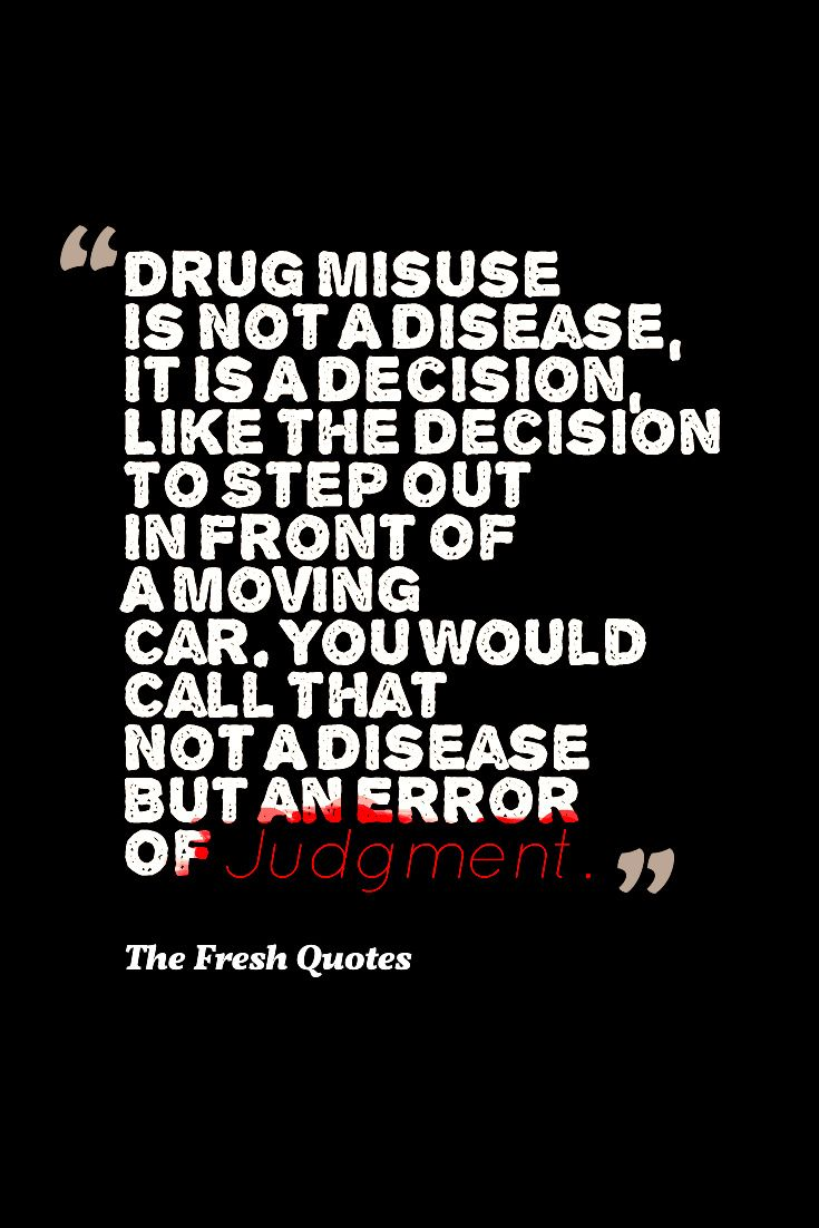 Drugs Quotes Anti Drugs Slogans Funny Sayings Quotes Drug