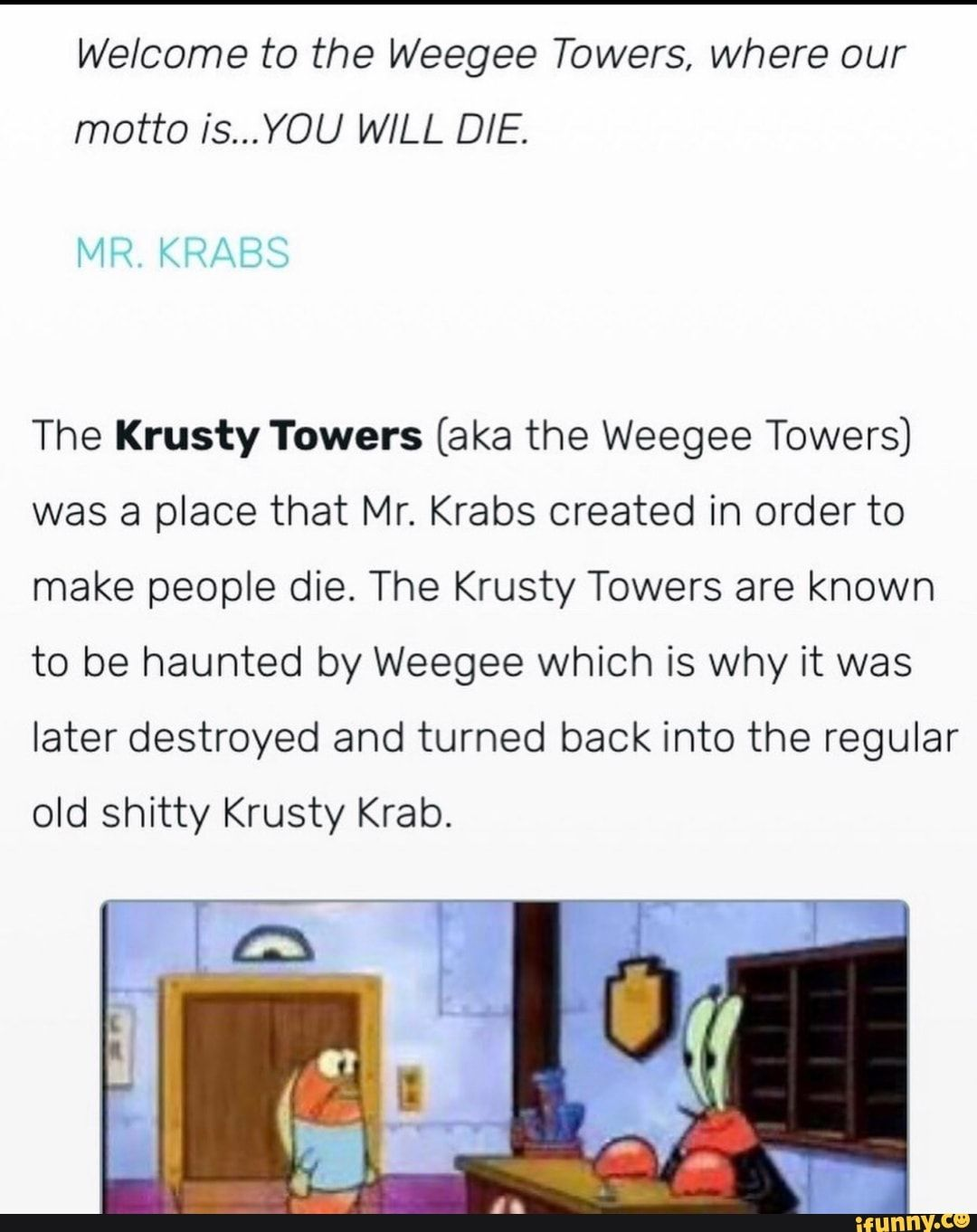 Krusty Krab Destroyed : krusty, destroyed, Welcome, Weegee, Towers,, Where, Motto, Is...YOU, KRABS, Krusty, Towers, Towers), Place, Krabs, Created, Order…, Haunting,