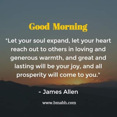 Inspirational Good Morning Quotes  Let Your Heart Reach Out To Others In  Loving And Generous Warmth