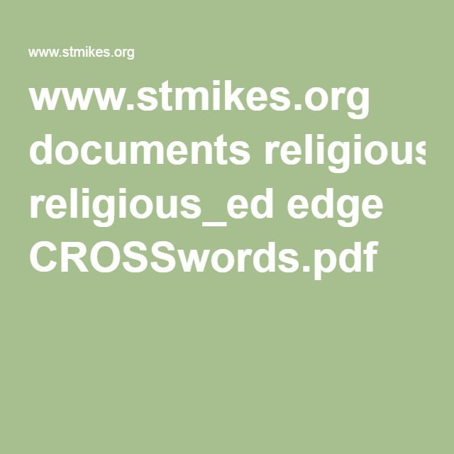 www.stmikes.org documents religious_ed edge CROSSwords.pdf