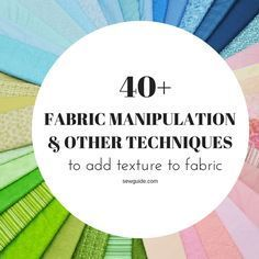 50 techniques to make fabric with Texture & Patterns - Sew Guide