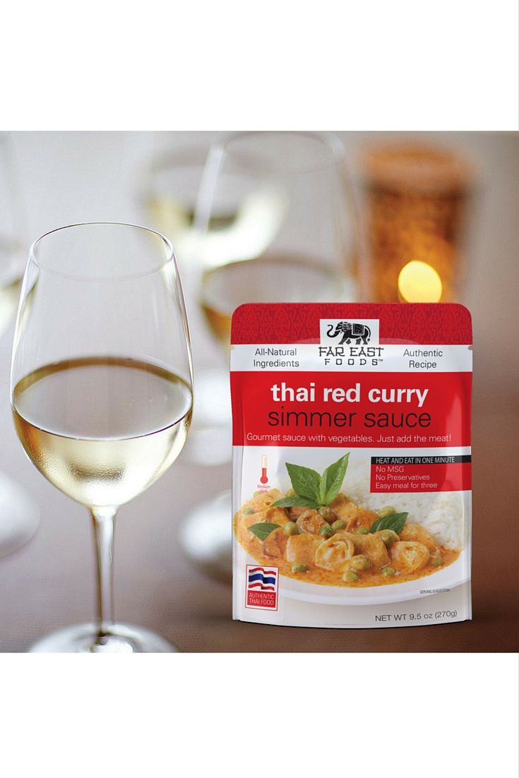Pair Our Thai Red Curry Simmer Sauce With A Glass Of Riesling Wine For A Flavorful Combination Www Fareastfoods Net Food Meals For Three Food Recipes