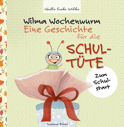 Wilma Wochenwurm: Eine Geschichte für die Schultüte. Zum Schulstart (Werbung) • Hallo liebe Wolke