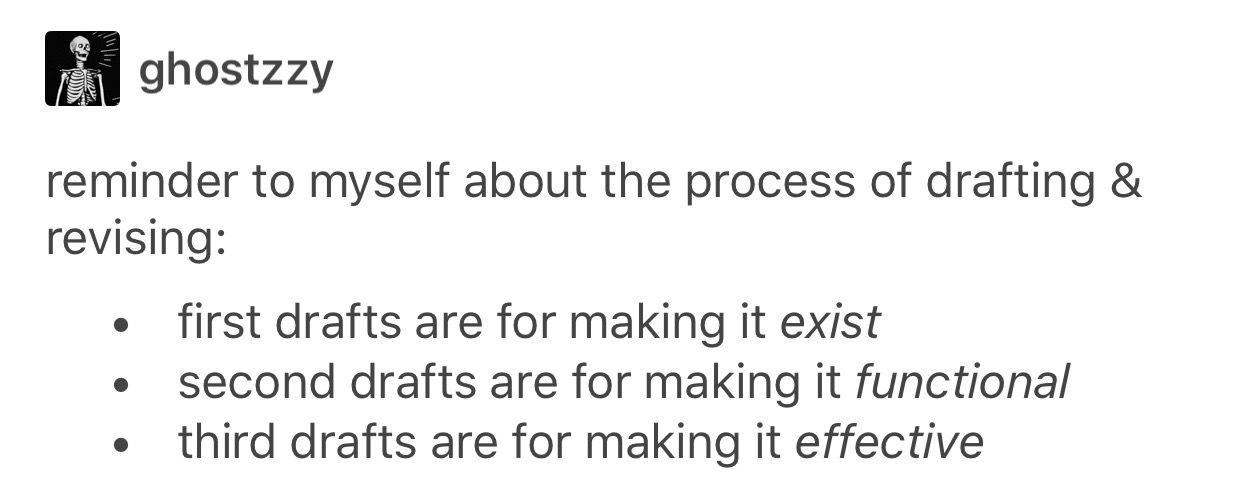 First drafts make it exist, second drafts make it functional