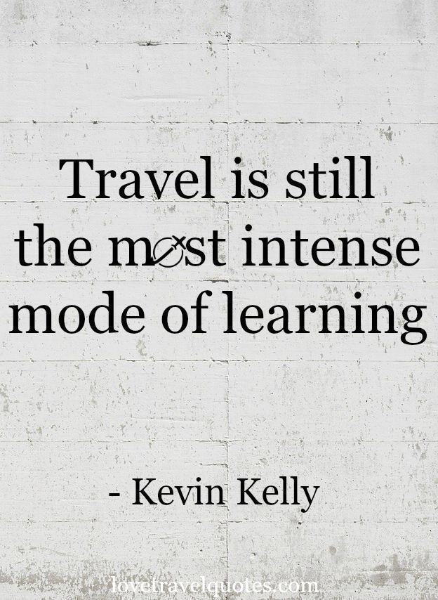 Travel is still the most intense mode of learning