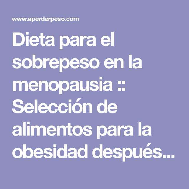 Dieta para el sobrepeso en la menopausia :: Selección de