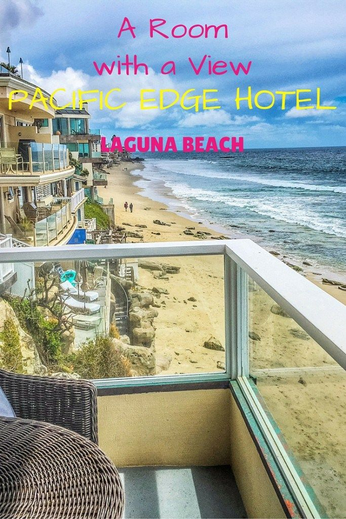 Escape Reality At The Oceanfront Pacific Edge Hotel In Laguna Beach An Depth