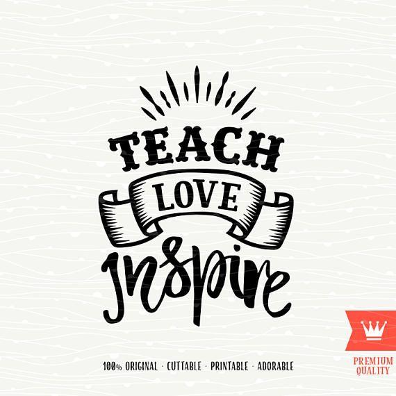 Download Teach Love Inspire SVG Teacher Grow School Encourage Teach ...