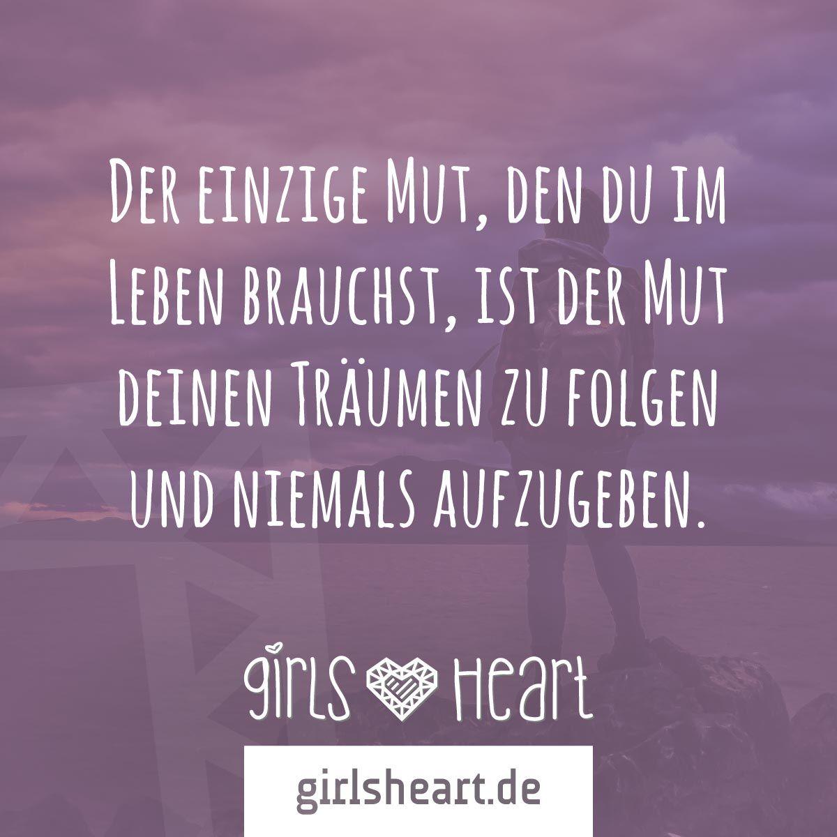 Folge Immer Deinen Träumen! Mehr Sprüche Auf: Www.girlsheart.de #traum