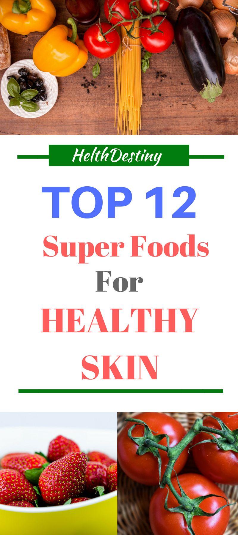 Super food Healthy glowing skin Foods for healthy skin