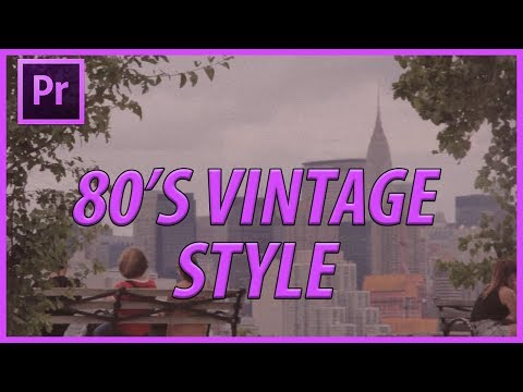 How To Create An 80 S Vintage Filter In Adobe Premiere Pro Cc Youtube Vintage Filters Premiere Pro Cc Premiere Pro