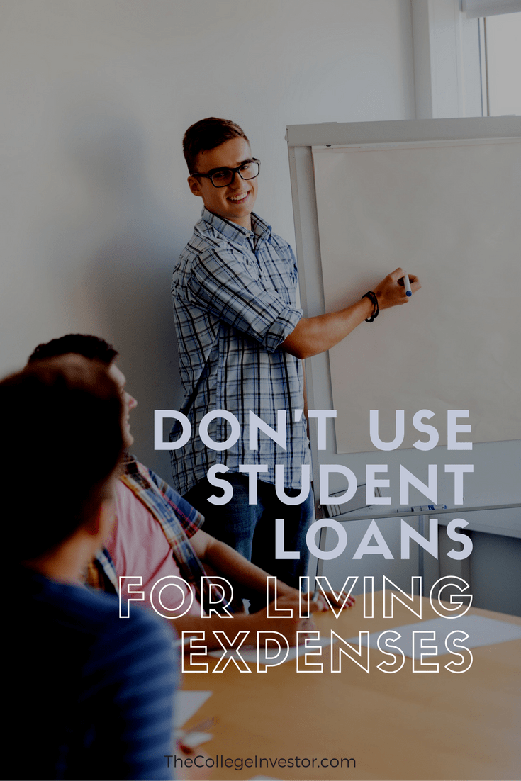 Don T Use Student Loans To Pay For Living Expenses Student Loan Forgiveness Grants For College Student Loans