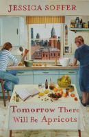 Jessica Soffer | Tomorrow there will be apricots