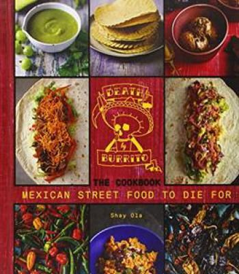 Death by burrito cookbook mexican street food to die for pdf food forumfinder Image collections
