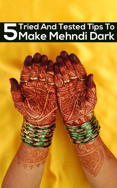 Mehndi Henna Tips : Tried and tested tips to make mehndi dark