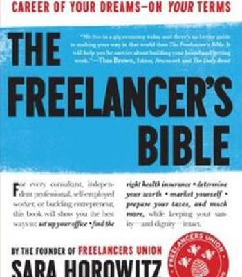 The Freelancers Bible Everything You Need To Know To Have The