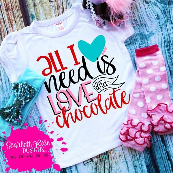 Download All I Need is Love and Chocolate SVG | Kids shirts vinyl ...