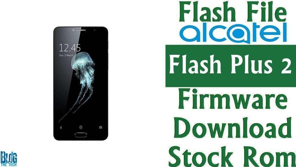 Flash File] Alcatel Flash Plus 2 FL02 Firmware Download
