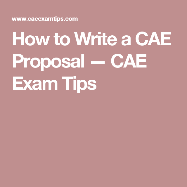 How To Write A CAE Proposal