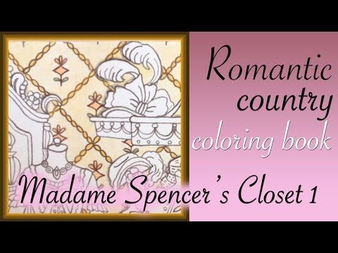 Romantic Country 2nd Coloring Book Madame Spencer S Closet Part