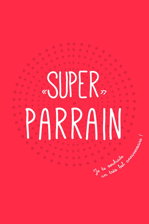 Carte Super Super Parrain Pour Lui Dire Souhaiter Un Bel
