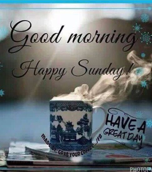 Happy Sunday With Images Good Morning Happy Sunday Happy