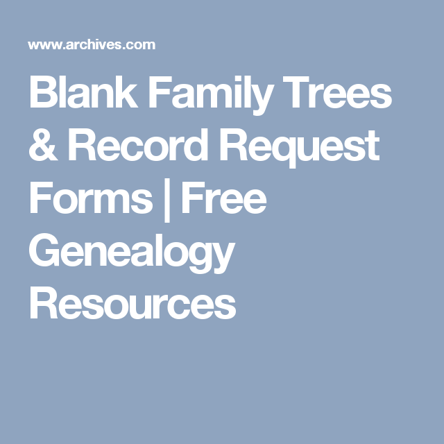 blank family trees record request forms free genealogy resources