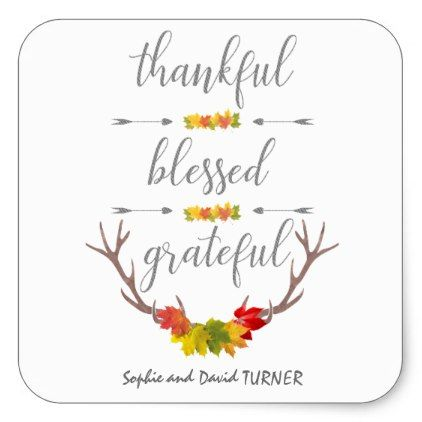 Thankful Blessed Grateful Fall Antler Thanksgiving Square Sticker - typography gifts unique custom diy