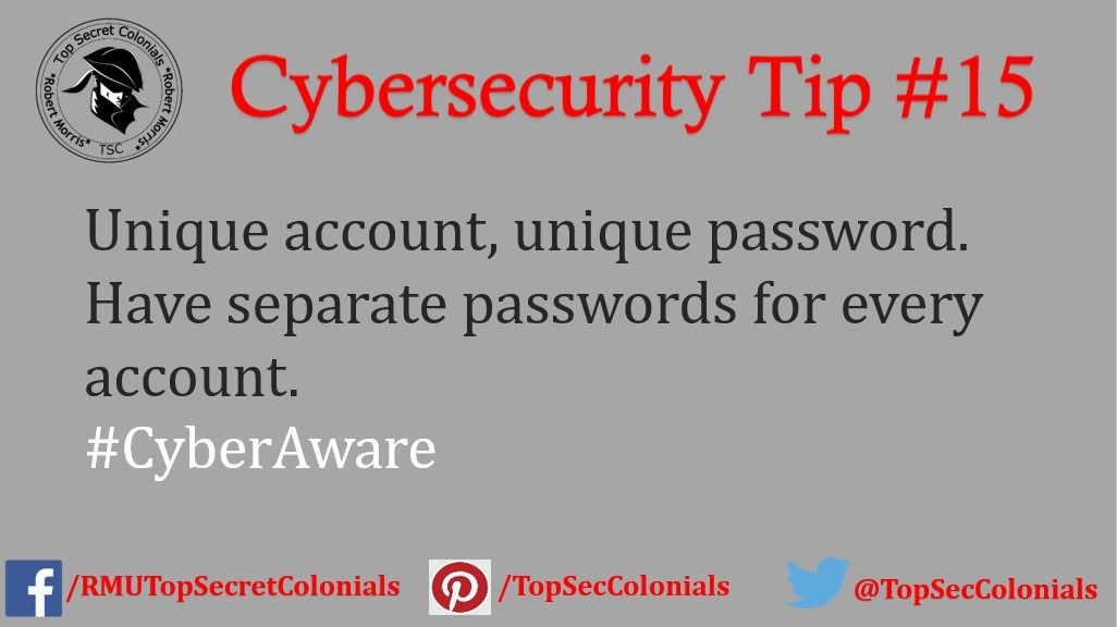 Unique account, unique password. Have separate passwords for every account. #CyberAware