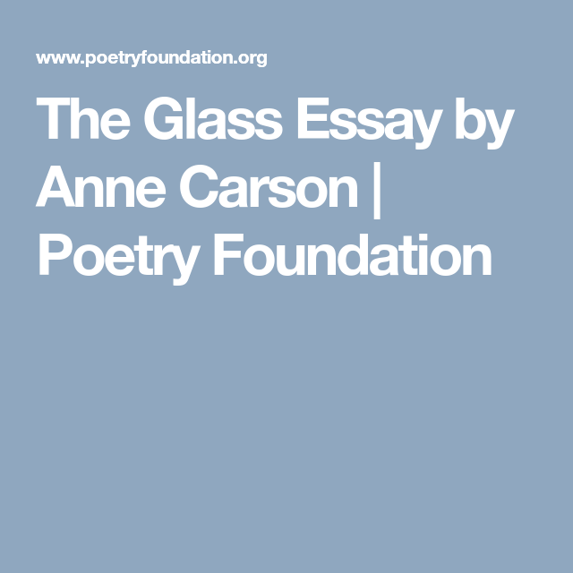 anne carson the glass essay