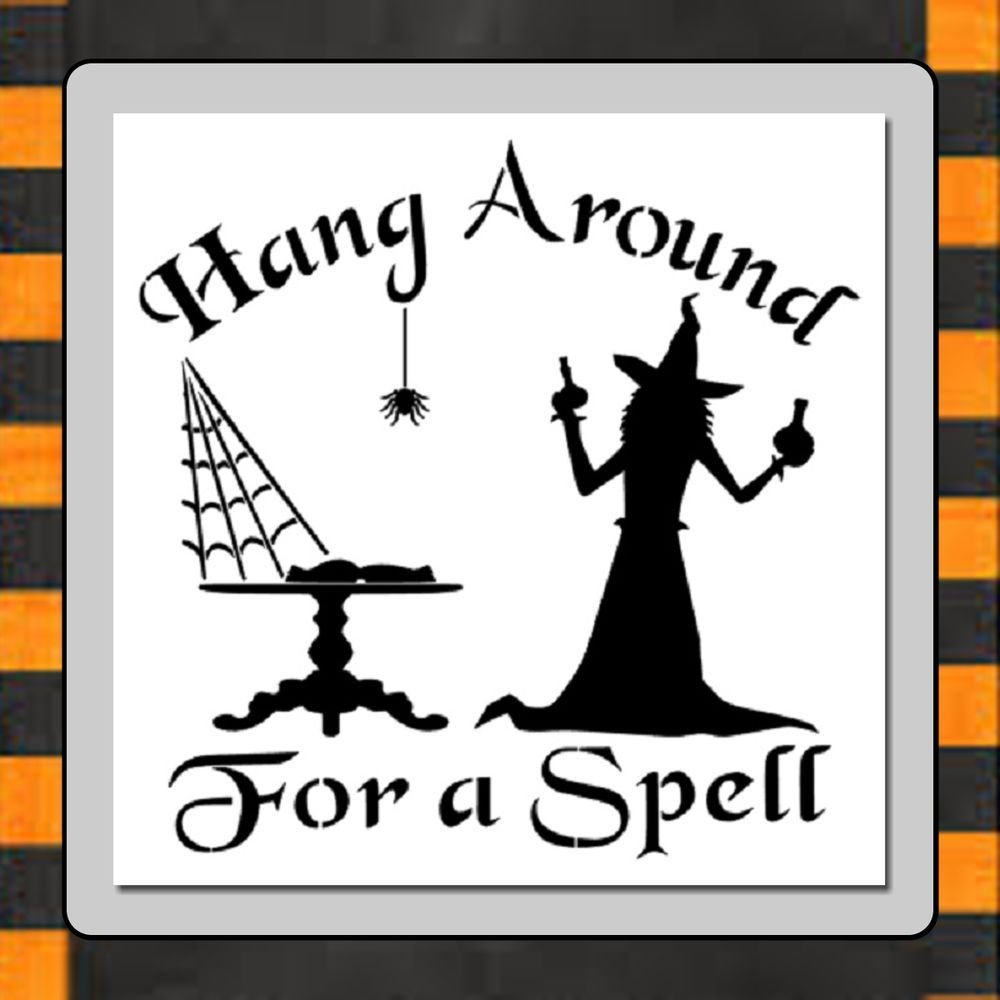 details about halloween witch sign stencil hang around for a spell potionsspiderwebcute - Cute Halloween Witches