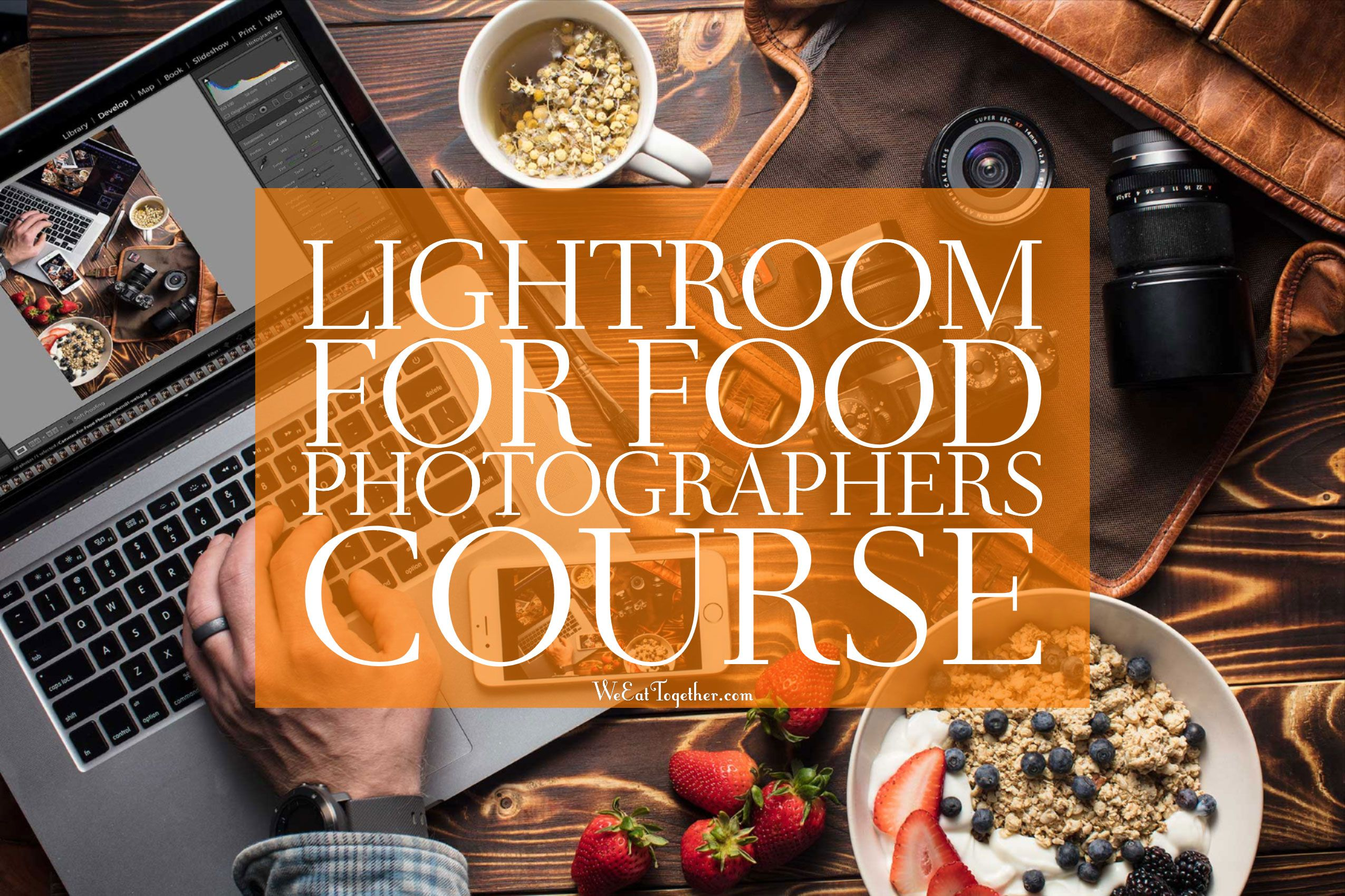 Lightroom For Food Photographers Course Master Your Food