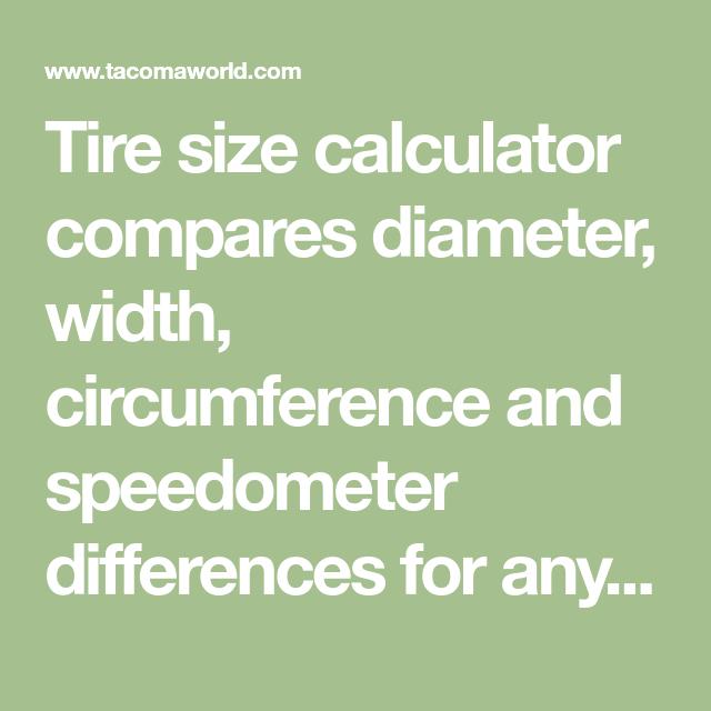 Compare Tire Sizes >> Tire Size Calculator Compares Diameter Width Circumference