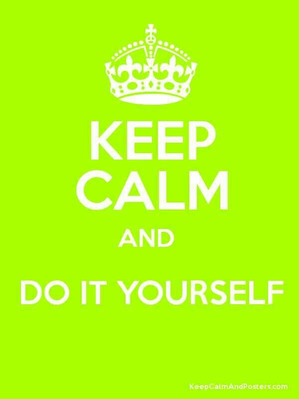 DIYツ= If You Want Something Done..NOW ツ