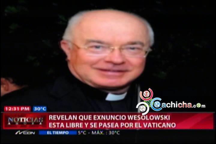 Wesolowski Anda Suelto Y Caminando Por El Vaticano #Video