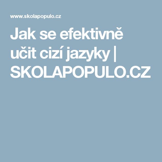 Jak se efektivně učit cizí jazyky   SKOLAPOPULO.CZ