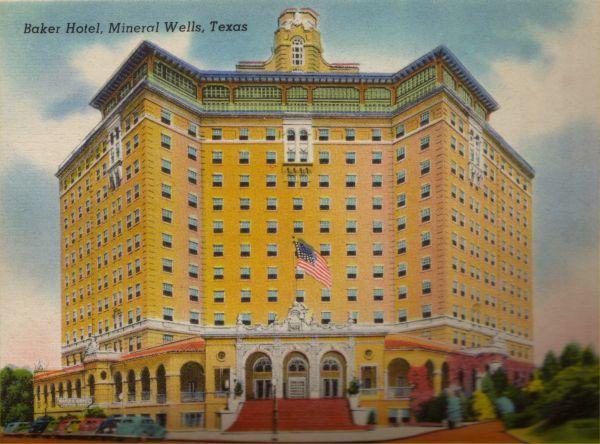 Baker Hotel Mineral Wells Tx Better Days